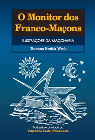 O Monitor Dos Franco-maçons - Smith Webb