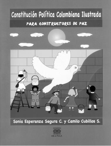 Constitución Política Colombiana Ilustrada Para Constructore