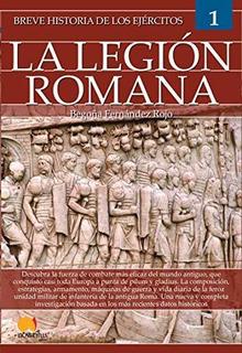Breve Historia De Los Ej Rcitos: Legi N Romana : Begona Roj