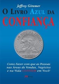 O Livro Azul Da Confiança Jeffrey Gitomer