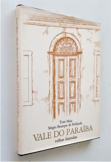 Vale Do Paraíba - Velhas Fazendas - Tom Maia