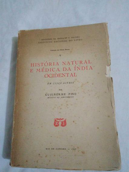 História Natural E Médica India Ocidental-1957-leia Descriçã