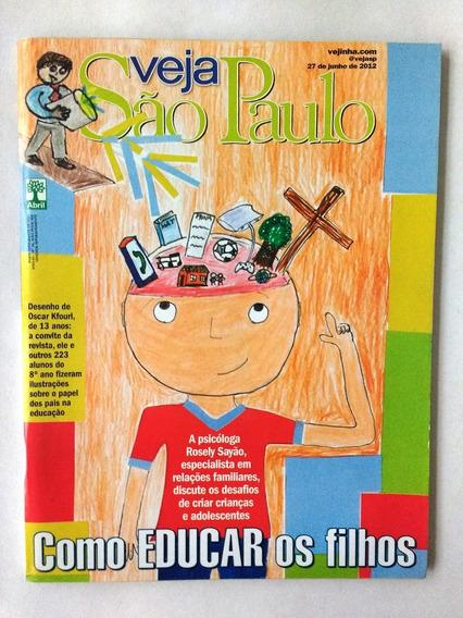 Veja S P / Educar Filhos Rosely Sayão / Jorge Kuhn / Fasano