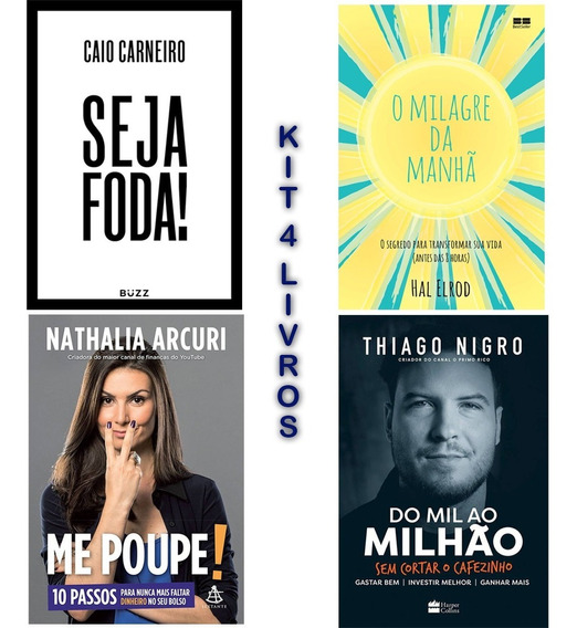 Livros Me Poupe+ Mil Ao Milhão+ Milagre Da Manhã+ Seja Foda