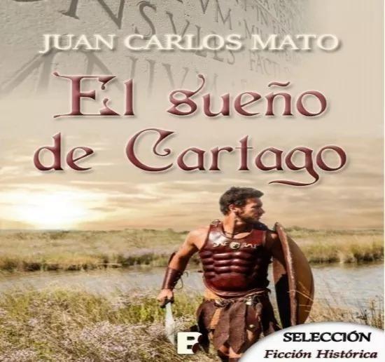 El Sueno De Cartago - Juan Carlos Mato