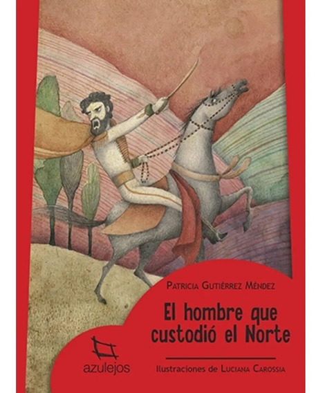 El Hombre Que Custodio El Norte - Azulejos Rojo