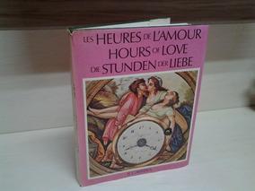Livro Em 3 Idiomas As Horas Do Amor - Relógios História