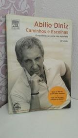 Livro Abílio Diniz Caminho E Escolhas.