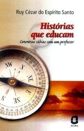 Histórias Que Educam - Livro Ruy Cézar Do Espírito Santo