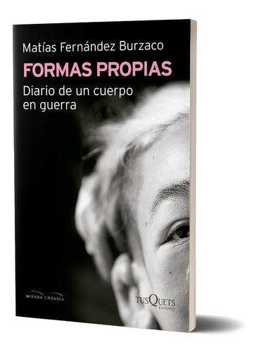 Formas Propias De Matías Fernández Burzaco - Tusquets