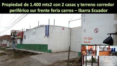 Se Vende Propiedad 1.400 Mts2 Con 2 Casas Y Terreno Corred