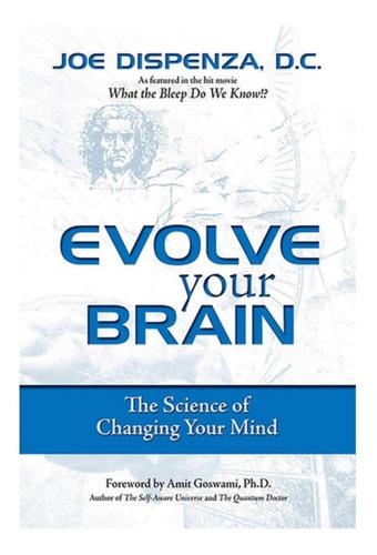 Imagen 1 de 2 de Evolve Your Brain-the Science/of/changing Libro/book- Inglés