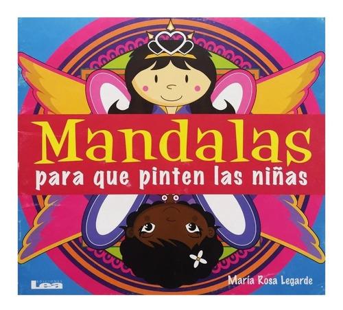 Imagen 1 de 1 de Mandalas Para Que Pinten Las Niñas - Ediciones Lea