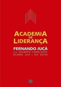 Academia De Liderança. Como Desenvolver Sua Capacidade De...