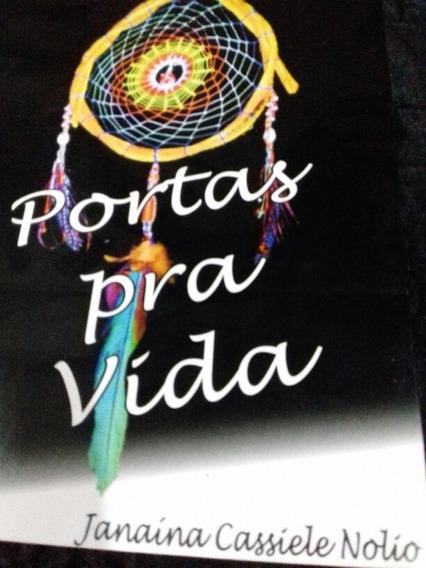 Livro De Poesias Portas Pra Vida . (janaína Cassiele Nolio)