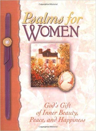 Psalms For Women. God's Gift Of Inner Beauty, Peace, And...