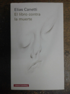 El Libro Contra La Muerte * Elias Canetti *