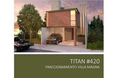 Casa En Venta, Titan #420, Con Vista A La Reserva De La Presa, Fraccionamiento Villa Magna, San Luis Potosi $3,400,000.00