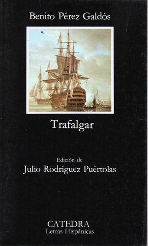 Trafalgar - Perez Galdos - Catedra