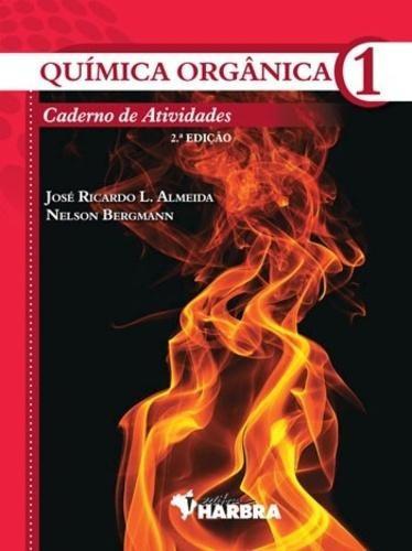 Quimica Organica - Caderno De Atividades, V.1 - Ensino Médio
