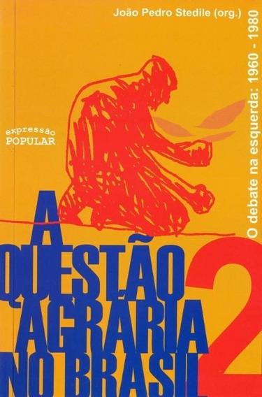 A Questão Agrária No Brasil V.2 O Debate Na Esquerda