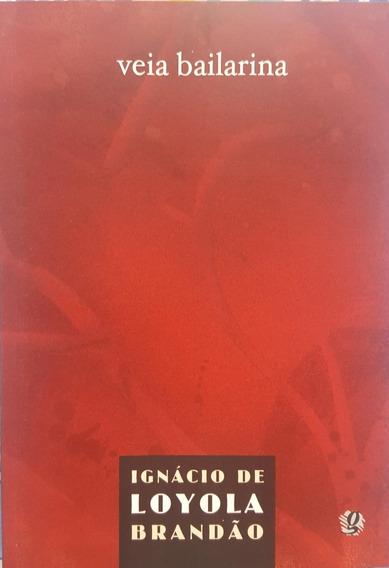 Veia Bailarina Livro Ignácio De Loyola Brandão Frete 9