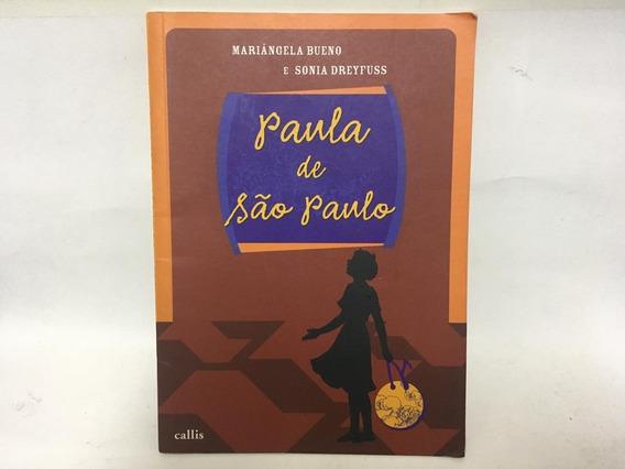 Paula De São Paulo Mariângela Bueno Sonia Dreyfuss