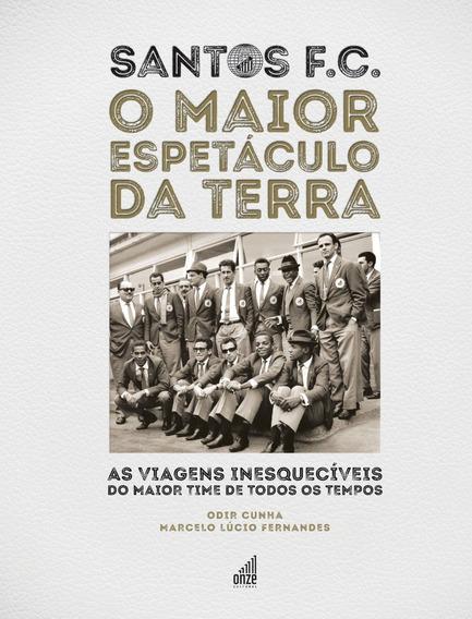 Livro Santos Fc O Maior Espetáculo Da Terra / Lacrado Novo