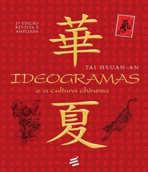 Ideogramas E A Cultura Chinesa - 2 Ed - Digital
