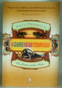 Grande Bazar Ferroviário Trem Pela Ásia Theroux Objetiva