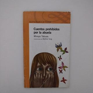 Libro Cuentos Prohibidos Por La Abuela Por Mireya Tabuas