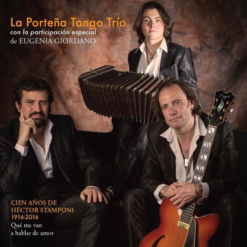 La Porteña Tango Trio - Cien Años De Hector Stamponi - Cd