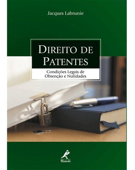 Direito De Patentes - Condicoes Legais De Obtencao E Nulida