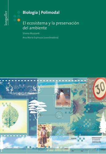 Biologia 5: El Ecosistema Y La Preservacion... - Longseller