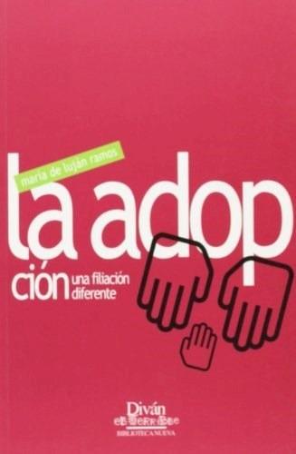 Adopcion Una Filiacion Diferente, La-ramos Maria De Lujan