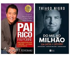 Livros - Pai Rico, Pai Pobre E Do Mil Ao Um Milhão