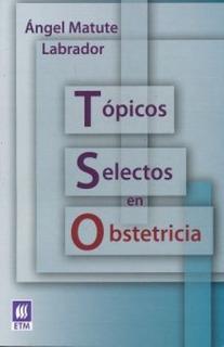 Topicos Selectos En Obstetricia
