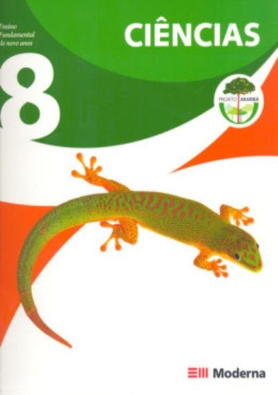 Projeto Arariba - Ciencias 8º Ano / 7ª Serie -2º Ed