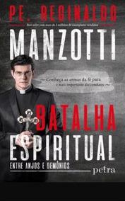 Batalha Espiritual Pe Reginaldo Manzotti