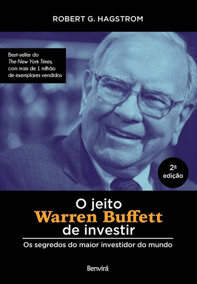 O Jeito De Warren Buffett De Investir - Os Segredos Do Maior