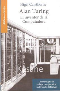 Alan Turing El Inventor De La Computador Libro Escolar