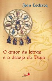 O Amor Às Letras E O Desejo De Deus- Jean Leclercq ( Paulus)
