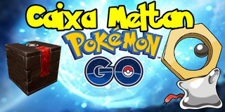 Caixa Meltan Pokemon Go
