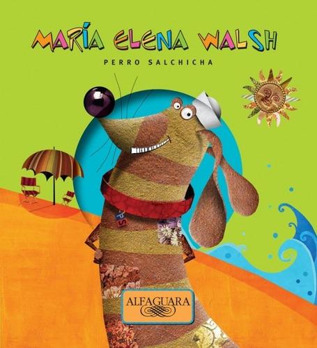 Libro Perro Salchicha - Maria Elena Walsh