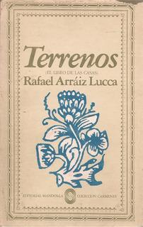 Terrenos (el Libro De Las Casas /poesía) Rafael Arráiz Lucca