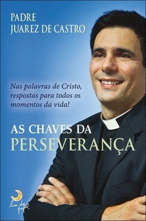 Livro As Chaves Da Perseverança Padre Juarez Frete 10