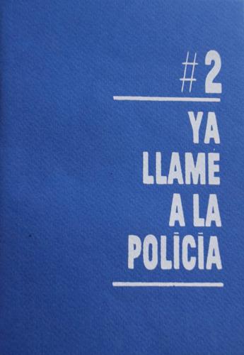 Numeral 2 / Ya Llamé A La Policía  Antologia