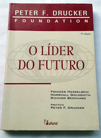 O Líder Do Futuro P F Drucker F Hesselbein Goldsmith Beckhar