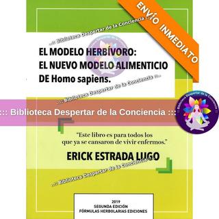 Libro: El Modelo Herbívoro. Erick Estrada Chapingo Con Envio