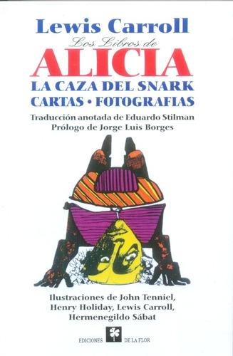 Los Libros De Alicia - Lewis Carroll - Ediciones De La Flor